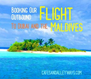 Booking Our Outbound Flight to Dubai and The Maldives