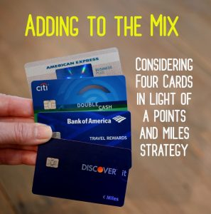 Adding to the Mix – Four Credit Cards to Consider In a Points Earning Strategy