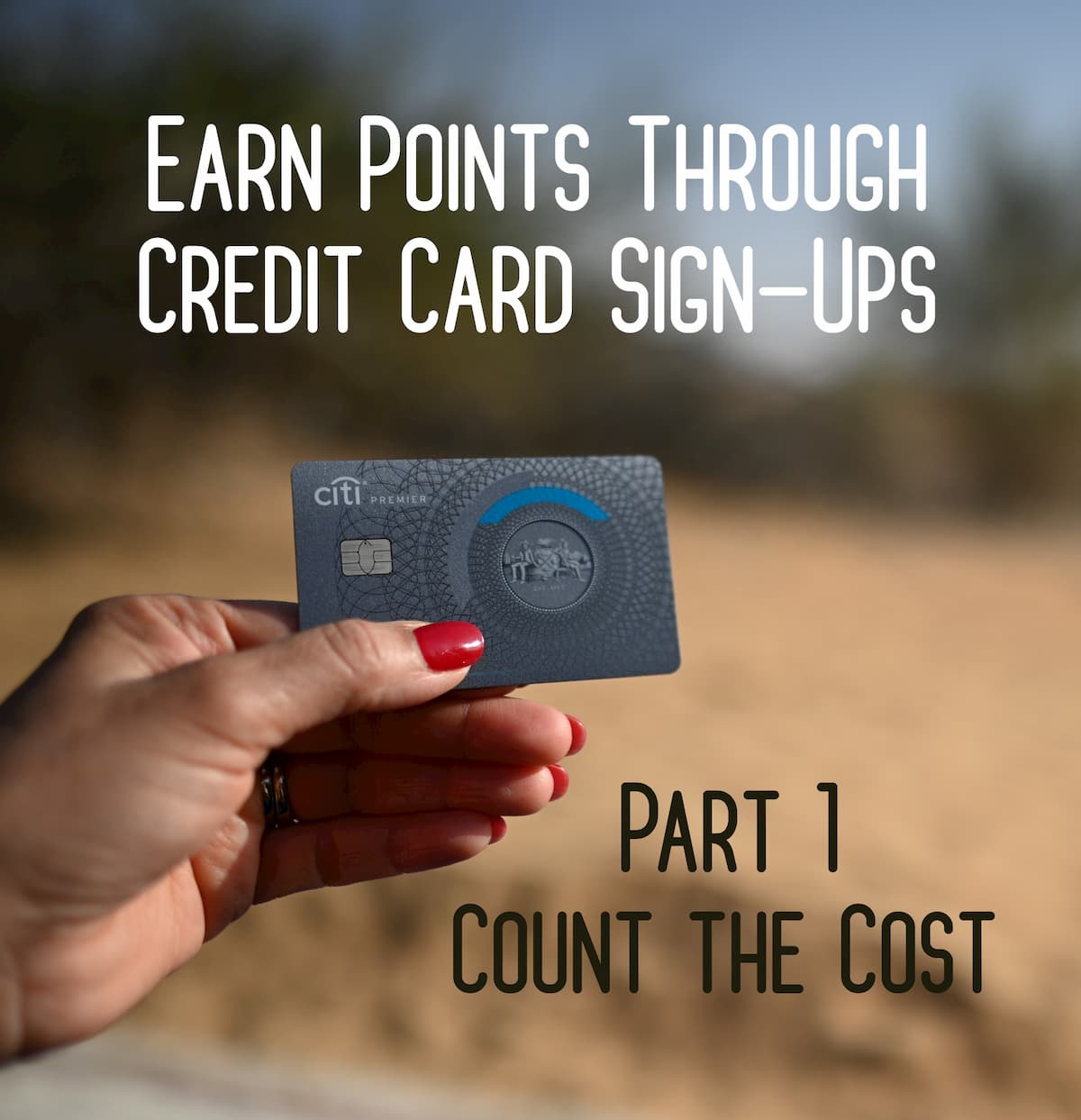 Earn Points Through Credit Card Sign Ups- Part 1: Count the Cost