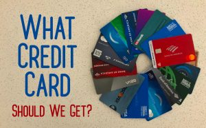 Which Credit Card Should We Get?